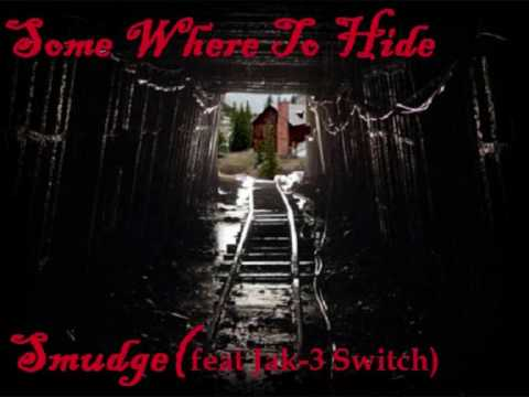 Smudge Feat. Jak-3 & Switch - Some Where To Hide