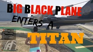 GTA 5: Big Black Plane Enters A Titan | KrYpT KaRnage