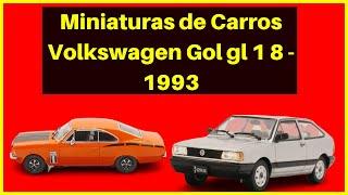 Miniaturas de Carros Volkswagen Gol gl 1 8 1993  Carros Nacionais e Importados