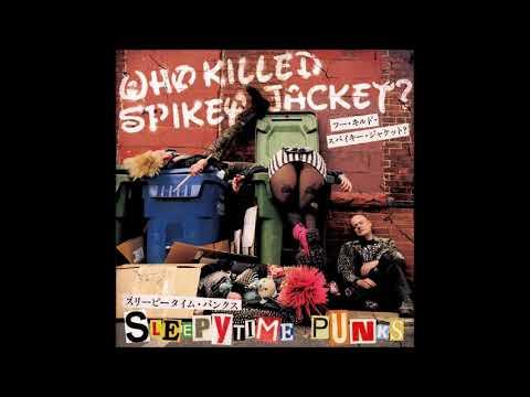 Who Killed Spikey Jacket - Sleepytime Punks  7