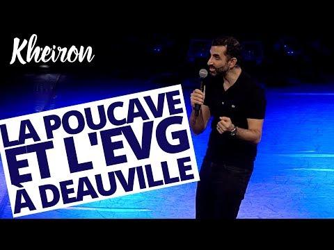 La poucave et l'EVG à Deauville - 60 minutes avec Kheiron