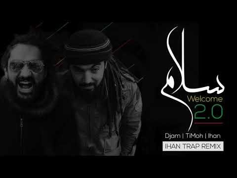 Djam & TiMoh   Salem Welcome 2 0 Ihan Trap Remix