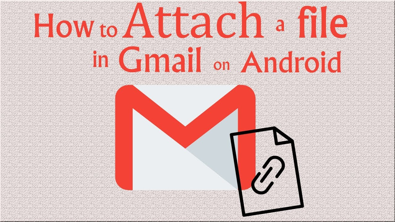 How To Attach File in Gmail on Android