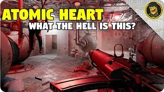 Atomic Heart: What the Hell is This? NEW FPS!