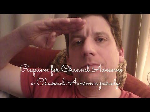 Requiem for Channel Awesome - a parody