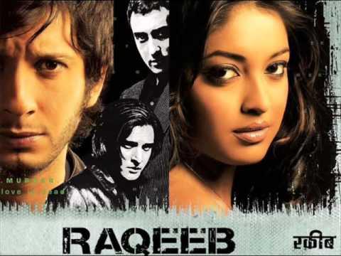 Download Raqeeb 2007 Channa Ve Channa -Hindi Song -Singer Gayatri Ganjawala Tanushree Dutta