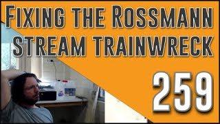 #259 Fixing the Rossmann stream trainwreck 820-3115