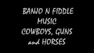 """COUNTRY ROCK  BANJO / FIDDLE MUSIC  """"COWBOYS GUNS AND HORSES""""  BY MARK SALONA"""