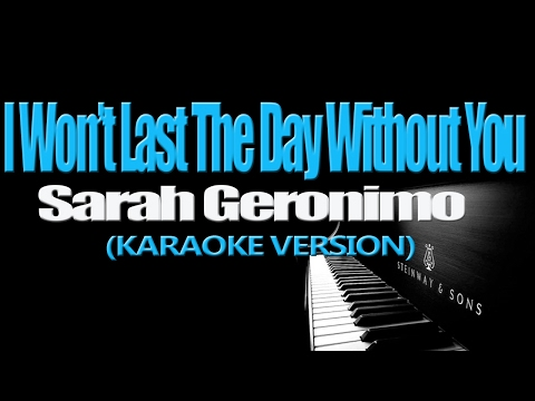 I WON'T LAST A DAY WITHOUT YOU - Sarah Geronimo (KARAOKE VERSION)