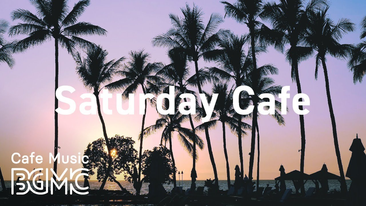 Saturday Cafe: Beautiful Ocean Sunset Music - Music for Hawaii, Relax, Unwind and Chill Out Beach