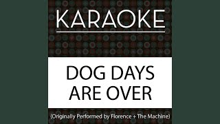 Dog Days Are Over (Originally Performed by Florence + the Machine) (Karaoke Instrumental with...