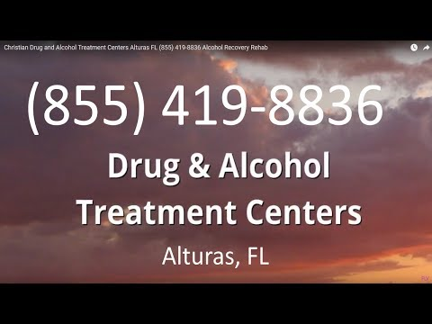 Christian Drug and Alcohol Treatment Centers Alturas FL (855) 419-8836 Alcohol Recovery Rehab