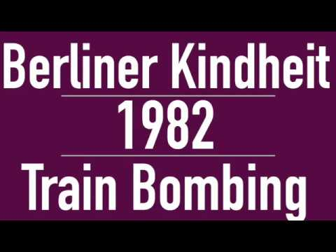 "Berliner Kindheit - 1982 - 9 ""Train Bombing"""
