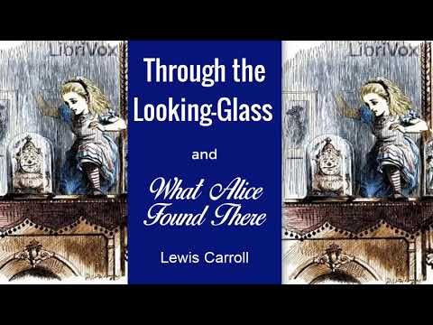 Through the Looking Glass by Lewis Carroll | Audiobooks Youtube Free | version 5 dramatic reading