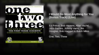 I Would Do Most Anything for You (Bonus Track) (Live)