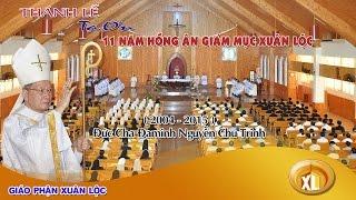 Thánh Lễ Tạ Ơn 11 Năm Hồng Ân Giám Mục Xuân Lộc, ĐỨC CHA ĐAMINH 11.11.2015 - film HD