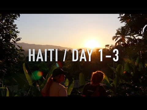 Haiti Day Vlog // Day 1-3