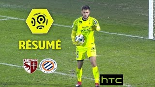 FC Metz - Montpellier Hérault SC (2-0)  - Résumé - (FCM - MHSC) / 2016-17