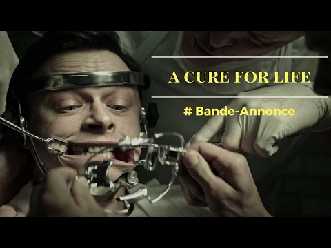 A CURE FOR LIFE #Bande-Annonce