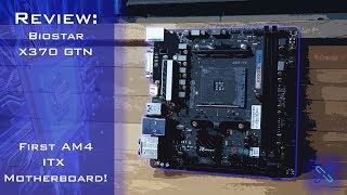 biostar x370 gtn am4 itx motherboard review