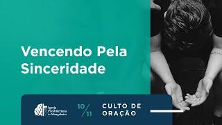 """Culto de Oração """"Vencendo pelo Sinceridade"""" - 10/11/2020"""