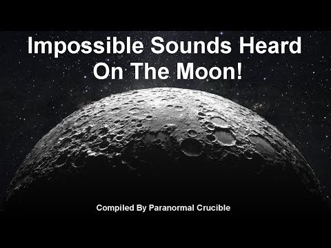 Impossible Sounds Captured On The Moon?