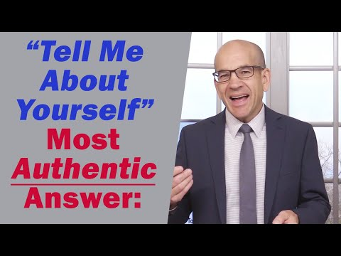 Tell Me About Yourself - Authentic!  Most Genuine Answer.