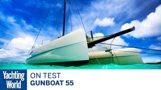 On test: – the superfast Gunboat 55 cruiser