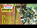 How to: Party Balls 2