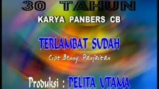 PANBERS - TERLAMBAT SUDAH