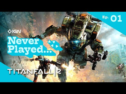 Never Have I Ever Played... Titanfall 2 - Episode 1 (The Pilot's Gauntlet & BT-7274)