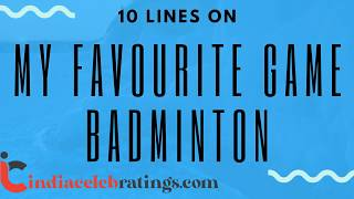 10 Lines on My Favourite Game Badminton in English | indiacelebratings