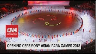 Kemeriahan Opening Ceremony Asian Para Games 2018