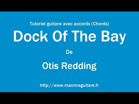 The Dock Of The Bay (Otis Redding) - Tutoriel guitare avec accords ...