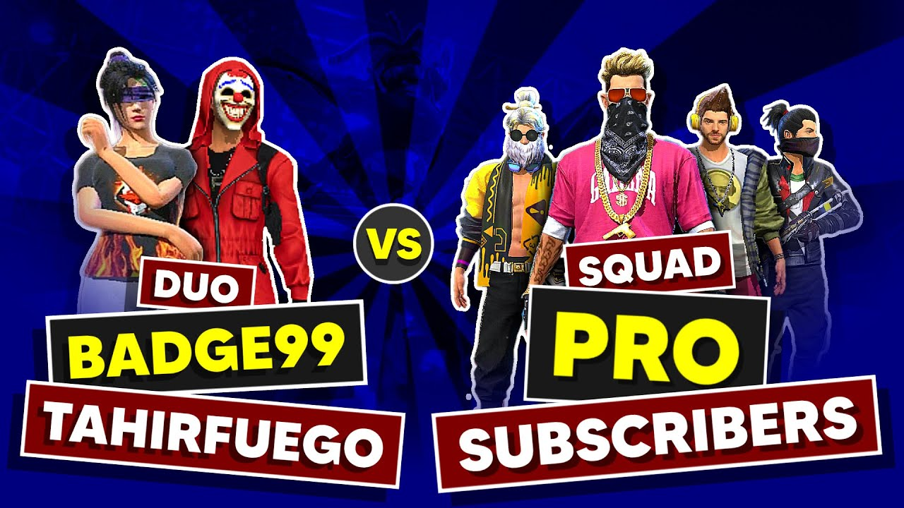 Badge 99 + Tahirfuego Vs Pro Subscribers || Free fire duo VS squad challenge - Nonstop Gaming