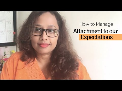 How To Manage Attachment To Our Expectations