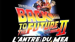 L'Antre du Mea : Retour Vers le Futur 2/3