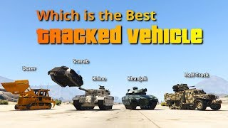 GTA V Which is the Best Tracked Vehicle | Rhino Scarab Dozer Half-Track Khanjali