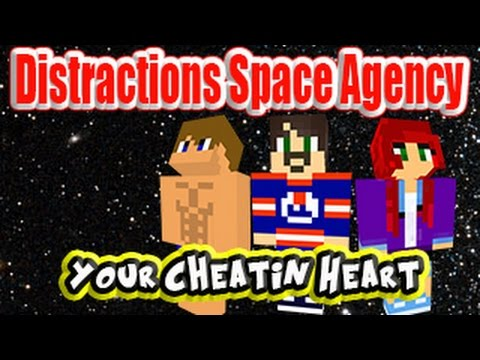 Distractions Space Agency Episode 06 Your Cheatin' Heart