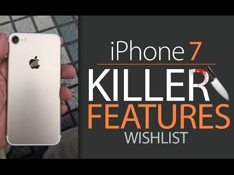iPhone 7 Killer Features Wishlist!