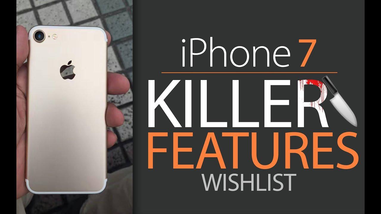 IPhone 7 Killer Features Wishlist