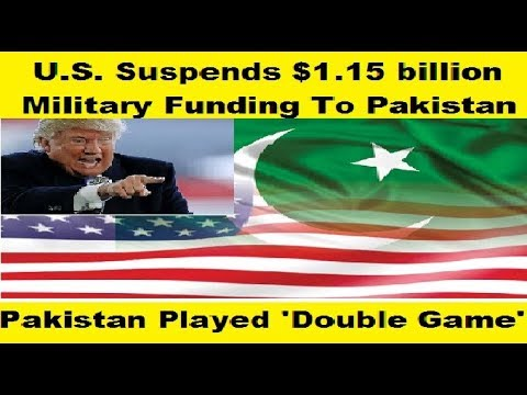U.S. Suspends Security Assistance and Stop Military Funding to Pakistan says Donald Trump