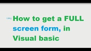 How to get a full screen form in Visual Basic vb 2010