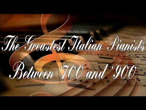 The Greatest Italian Pianists from the 18th, 19th and 20th century | Classical Music