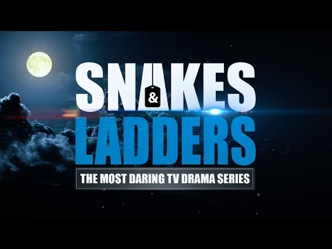 SNAKES & LADDERS: OFFICIAL FIRST EPISODE |  Season 1