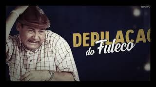 Ze LEZIN O DEPILACAO DO FULECO 2019