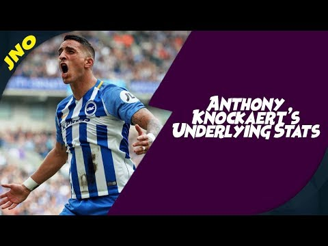Fantasy Premier League - ANTHONY KNOCKAERT UNDERLYING STATS - FPL Gameweek 9