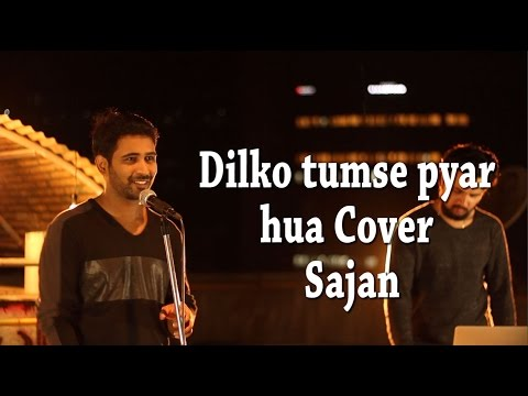Dilko Tumse Pyar Hua Cover By Sajan R.H.T.D.M.