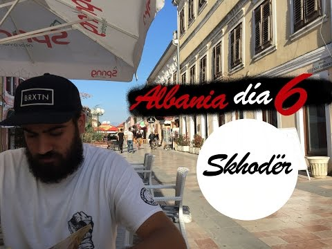 Vlog ALBANIA | Día 6 - Shkodër
