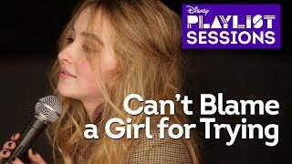 sabrina carpenter cant blame a girl for trying disney playlist sessions